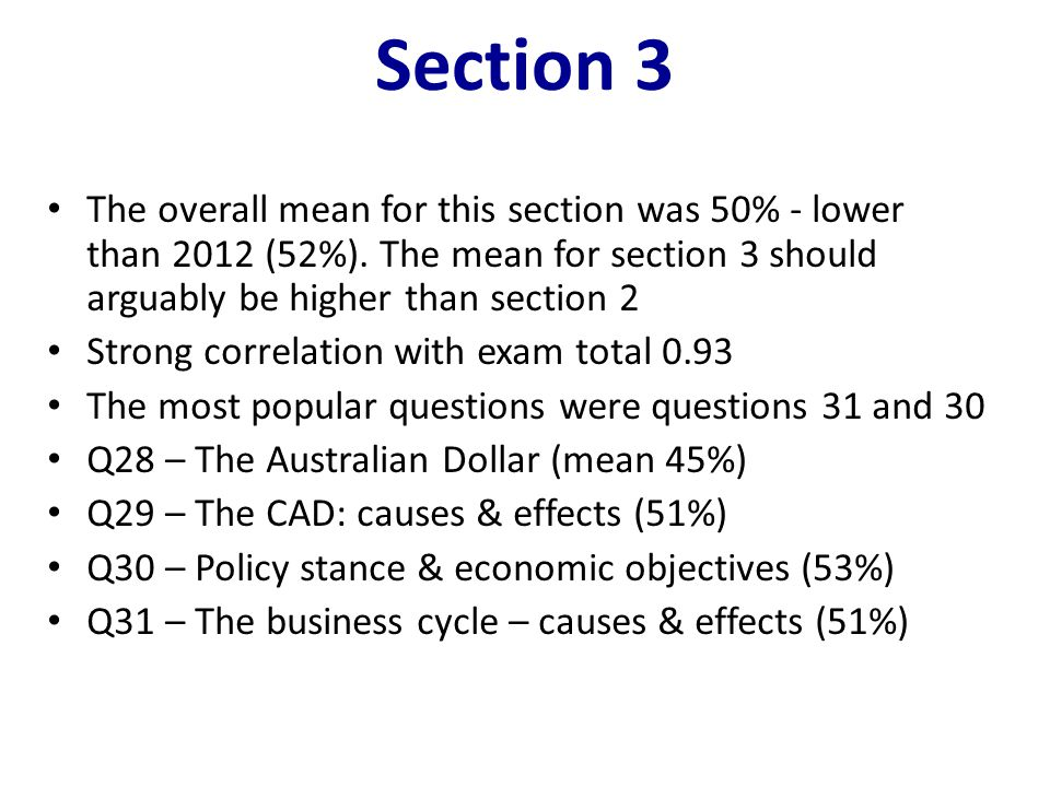 Section 3 The overall mean for this section was 50% - lower than 2012 (52%). The mean for section 3 should arguably be higher than section 2.