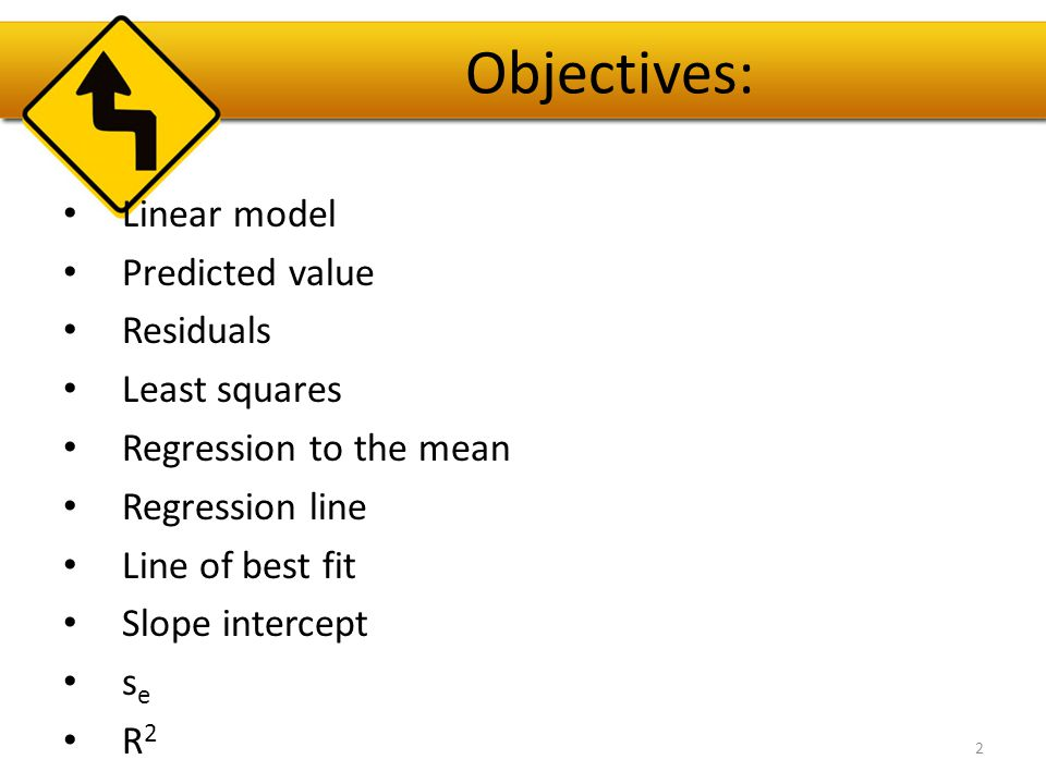 Objectives: Linear model Predicted value Residuals Least squares