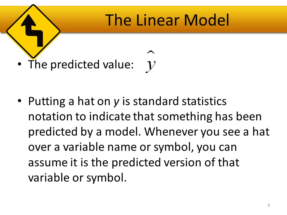 The Linear Model The predicted value: