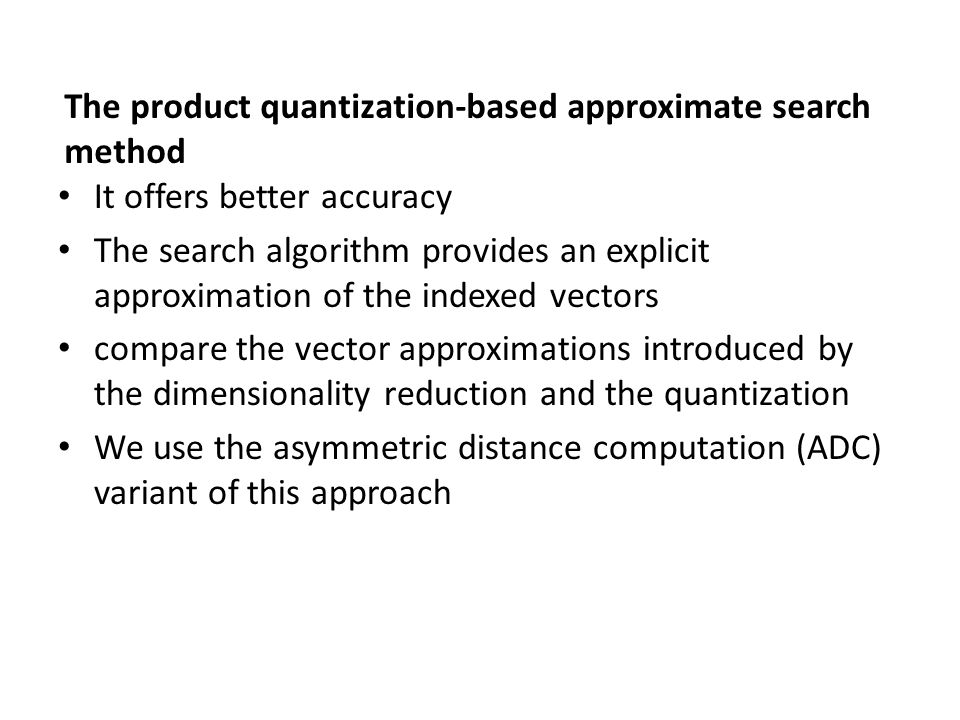 The product quantization-based approximate search method