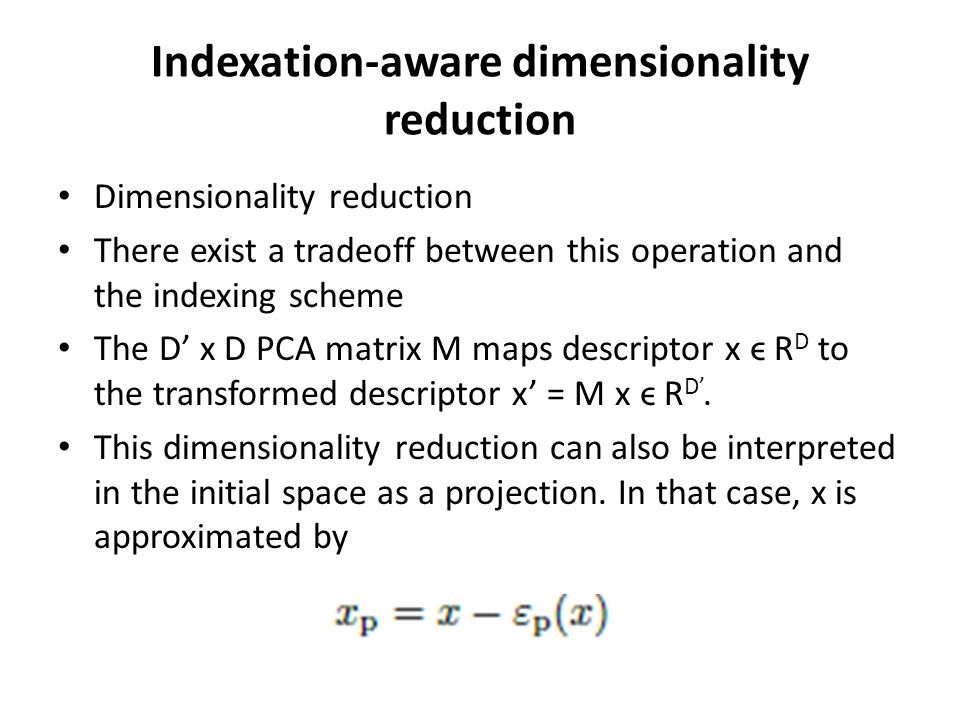 Indexation-aware dimensionality reduction