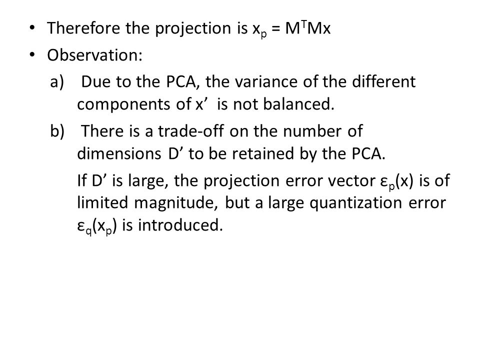 Therefore the projection is xp = MTMx