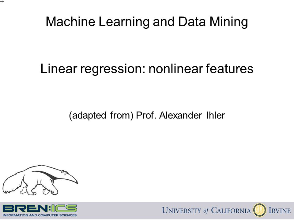 Machine Learning and Data Mining Linear regression: nonlinear features