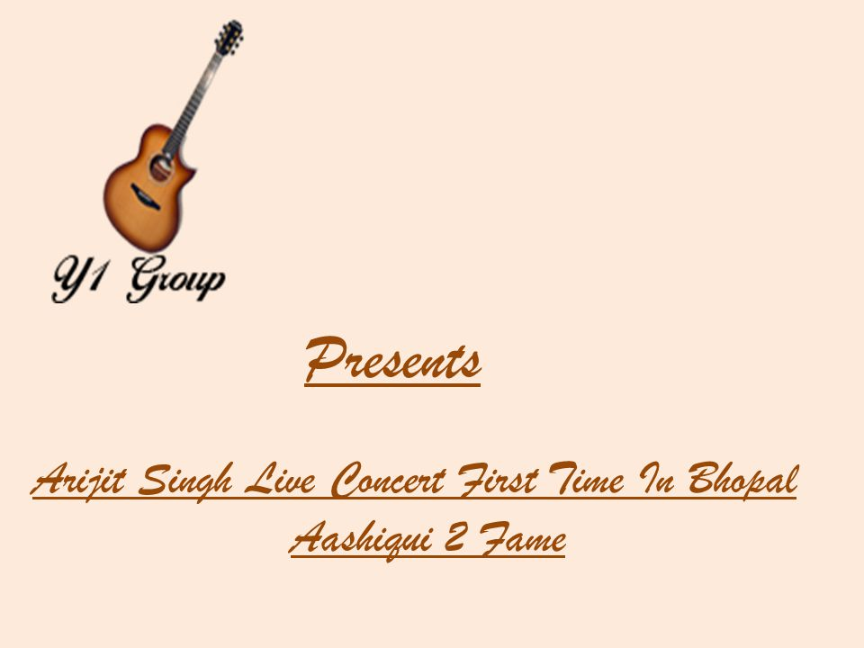 Presents Arijit Singh Live Concert First Time In Bhopal