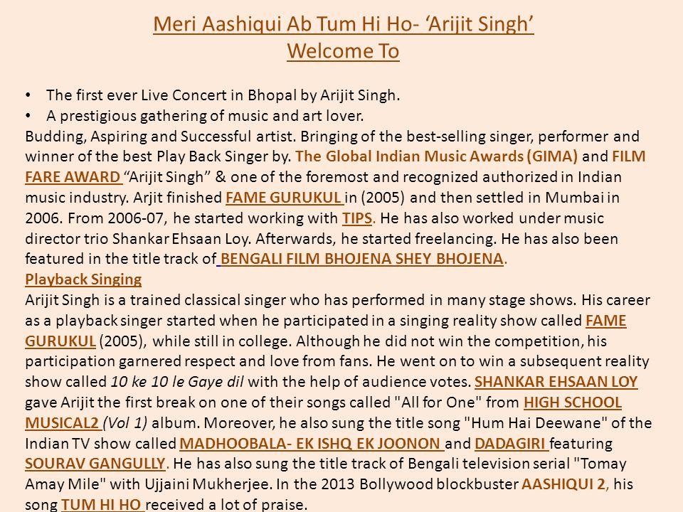 Meri Aashiqui Ab Tum Hi Ho- 'Arijit Singh'