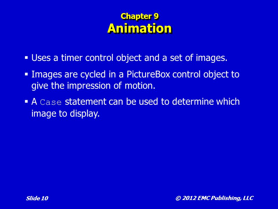 Uses a timer control object and a set of images.