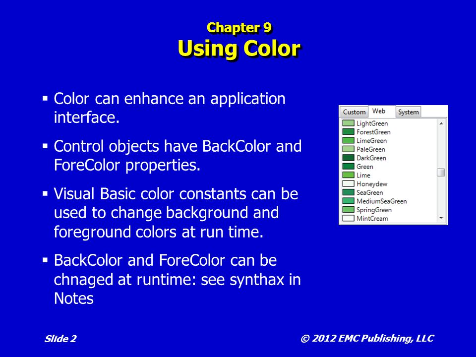 Color can enhance an application interface.