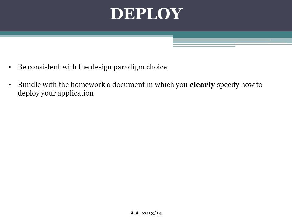 DEPLOY Be consistent with the design paradigm choice