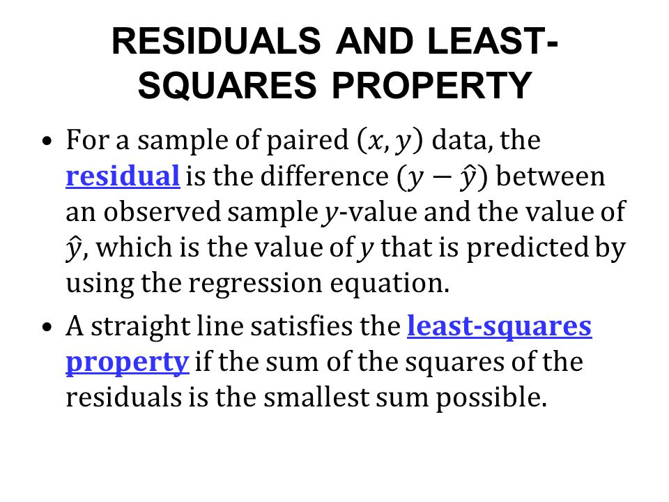 RESIDUALS AND LEAST- SQUARES PROPERTY