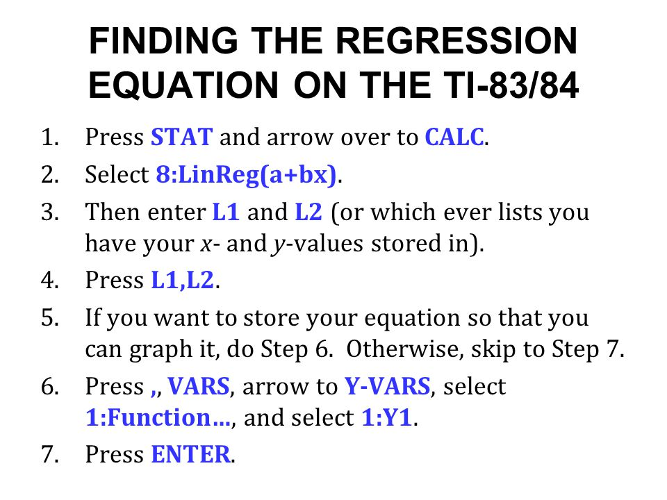 FINDING THE REGRESSION EQUATION ON THE TI-83/84