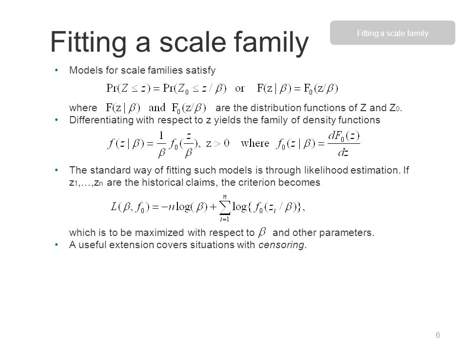 Fitting a scale family Models for scale families satisfy