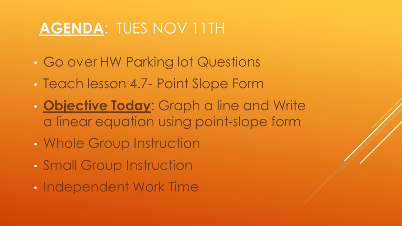 Agenda: Tues Nov 11th Go over HW Parking lot Questions