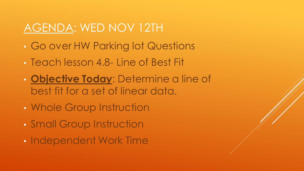 Agenda: Wed Nov 12th Go over HW Parking lot Questions