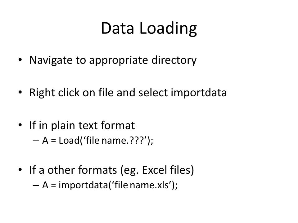 Data Loading Navigate to appropriate directory