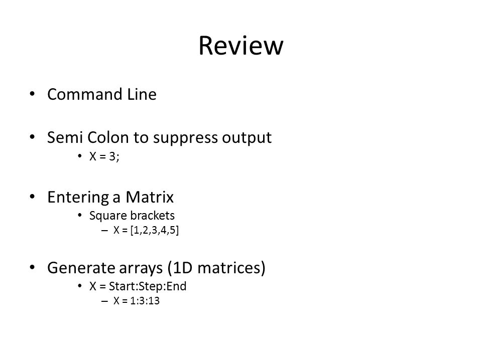 Review Command Line Semi Colon to suppress output Entering a Matrix