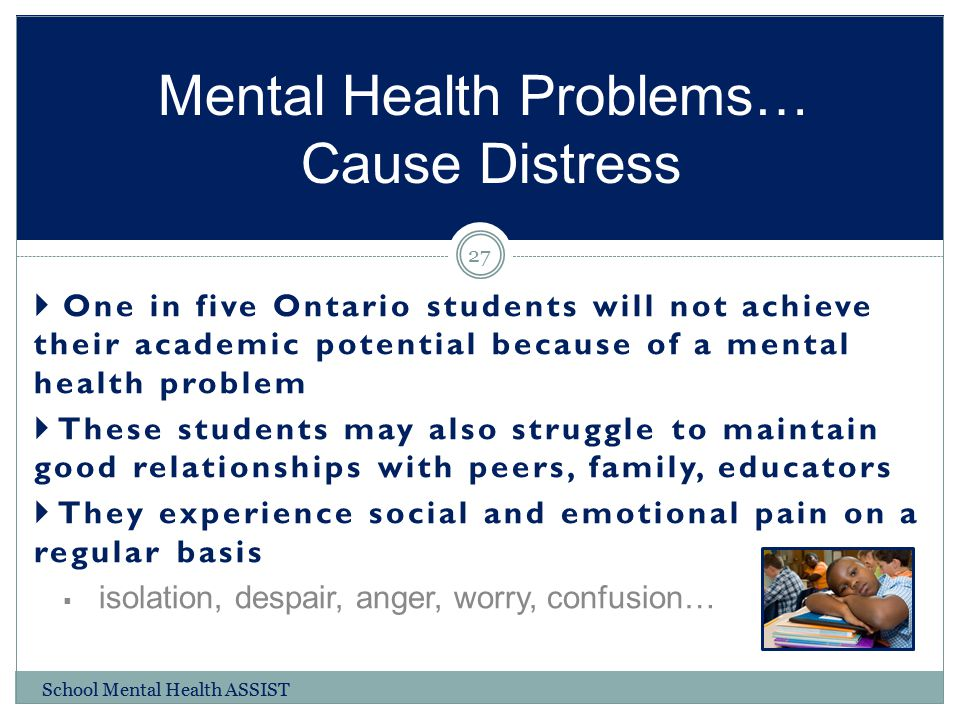 Mental Health Problems… Cause Distress