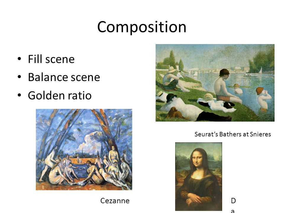 Composition Fill scene Balance scene Golden ratio Cezanne Da Vinci