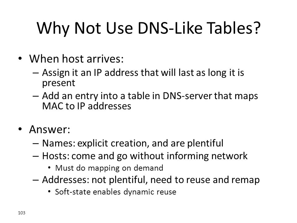 Why Not Use DNS-Like Tables