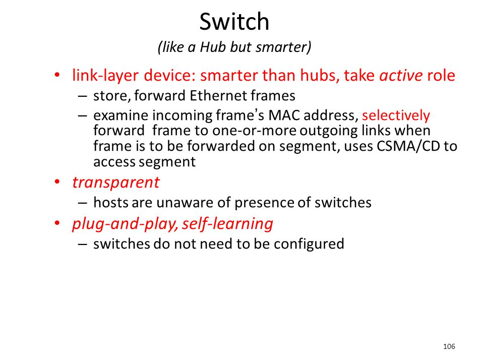Switch (like a Hub but smarter)