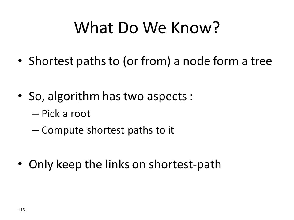 What Do We Know Shortest paths to (or from) a node form a tree
