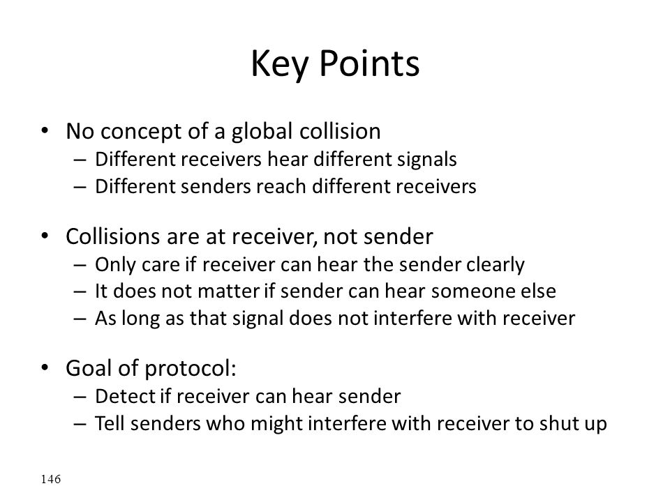 Key Points No concept of a global collision