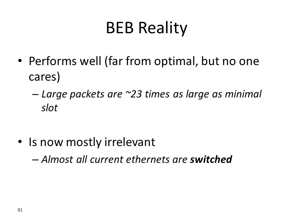 BEB Reality Performs well (far from optimal, but no one cares)
