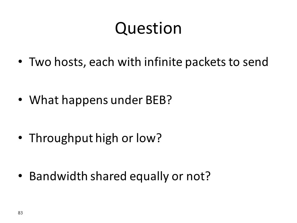 Question Two hosts, each with infinite packets to send