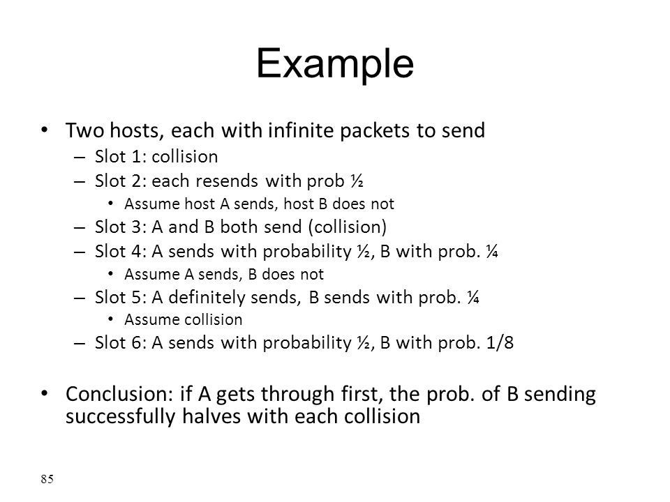 Example Two hosts, each with infinite packets to send