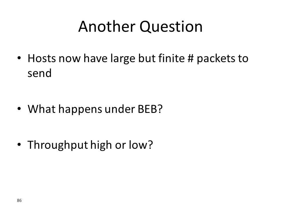 Another Question Hosts now have large but finite # packets to send