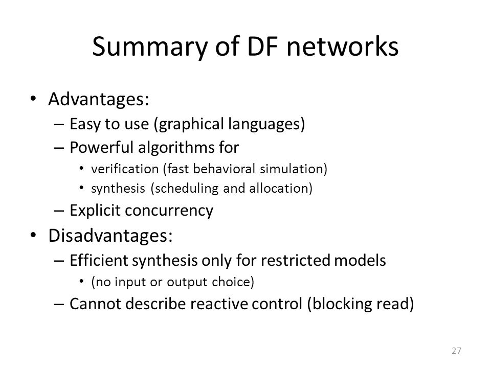 Summary of DF networks Advantages: Disadvantages: