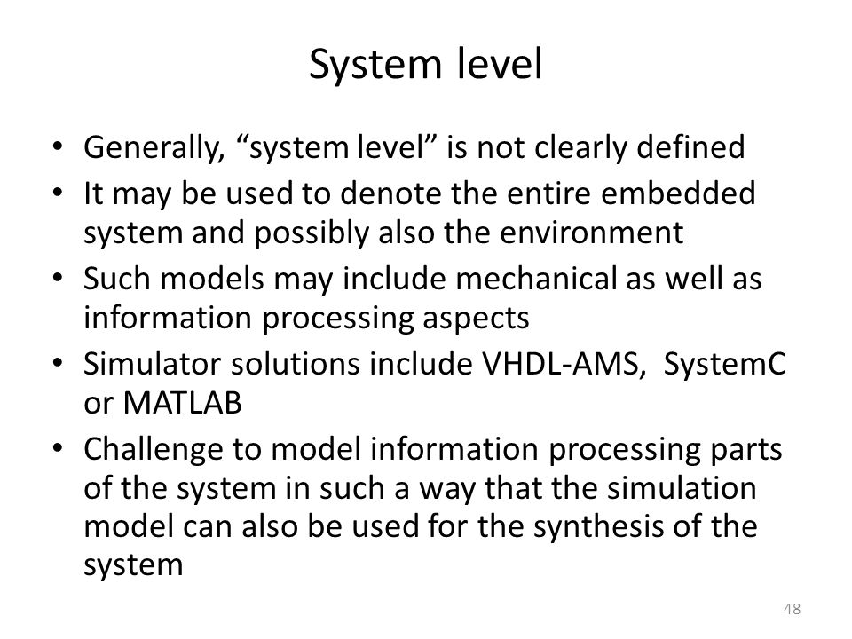 System level Generally, system level is not clearly defined