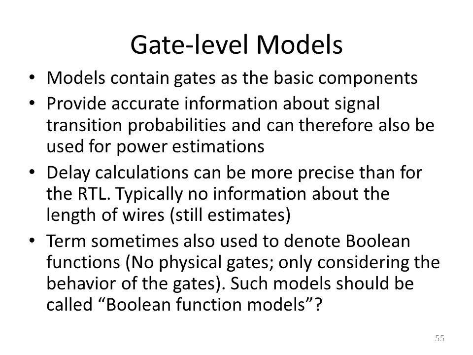 Gate-level Models Models contain gates as the basic components
