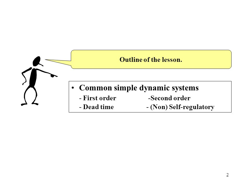 Common simple dynamic systems - First order -Second order