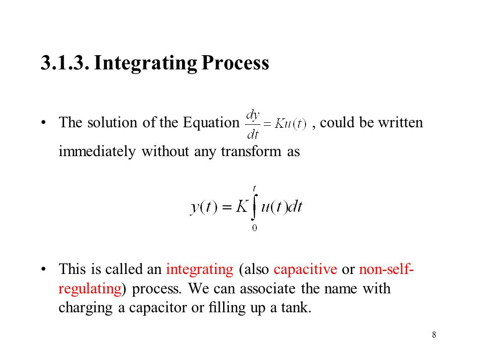 Integrating Process The solution of the Equation , could be written immediately without any transform as.