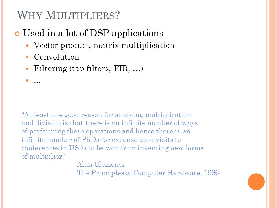 Why Multipliers Used in a lot of DSP applications