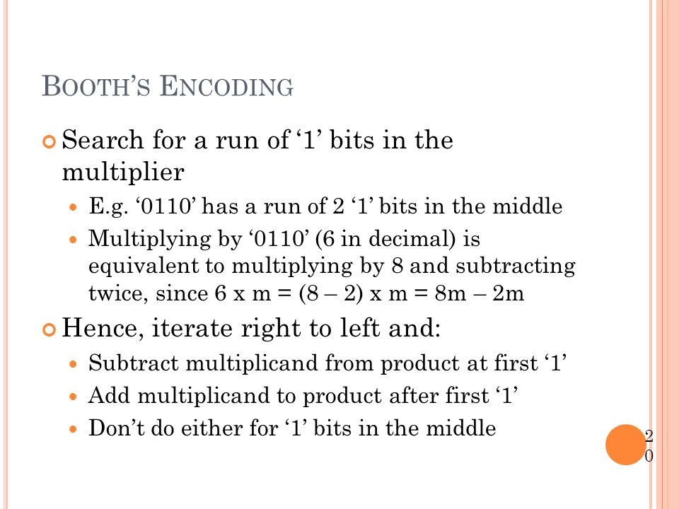 Booth's Encoding Search for a run of '1' bits in the multiplier