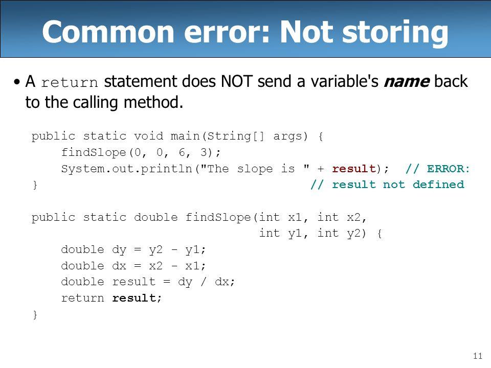 Common error: Not storing