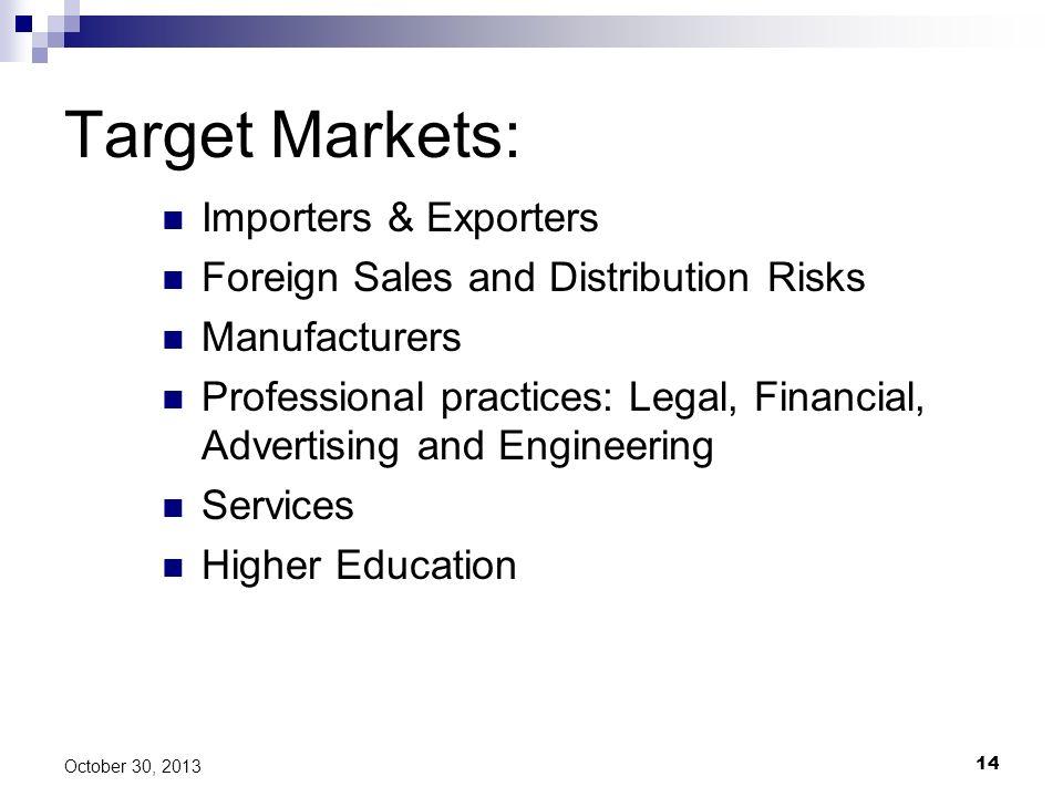 Target Markets: Importers & Exporters
