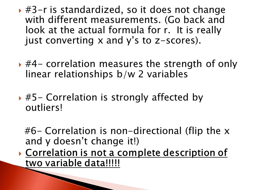 #3-r is standardized, so it does not change with different measurements. (Go back and look at the actual formula for r. It is really just converting x and y's to z-scores).