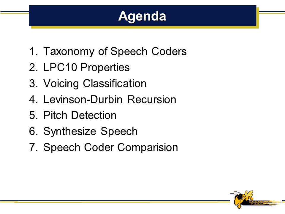 Agenda Taxonomy of Speech Coders LPC10 Properties