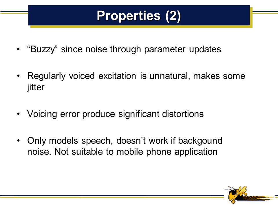 Properties (2) Buzzy since noise through parameter updates