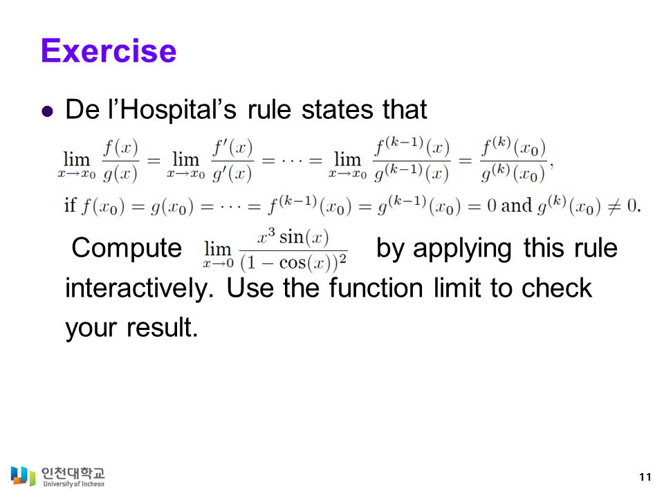 Exercise De l'Hospital's rule states that