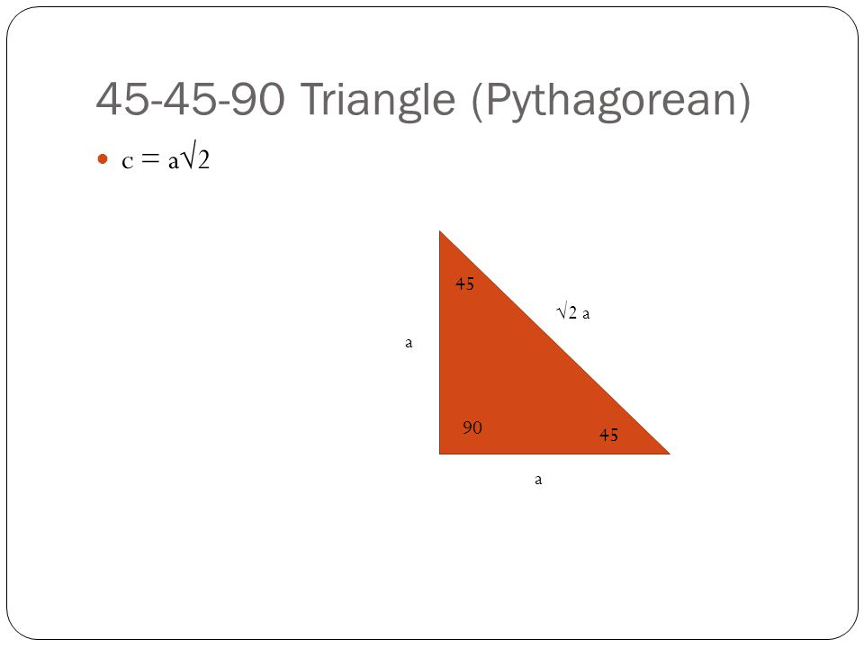 45-45-90 Triangle (Pythagorean)