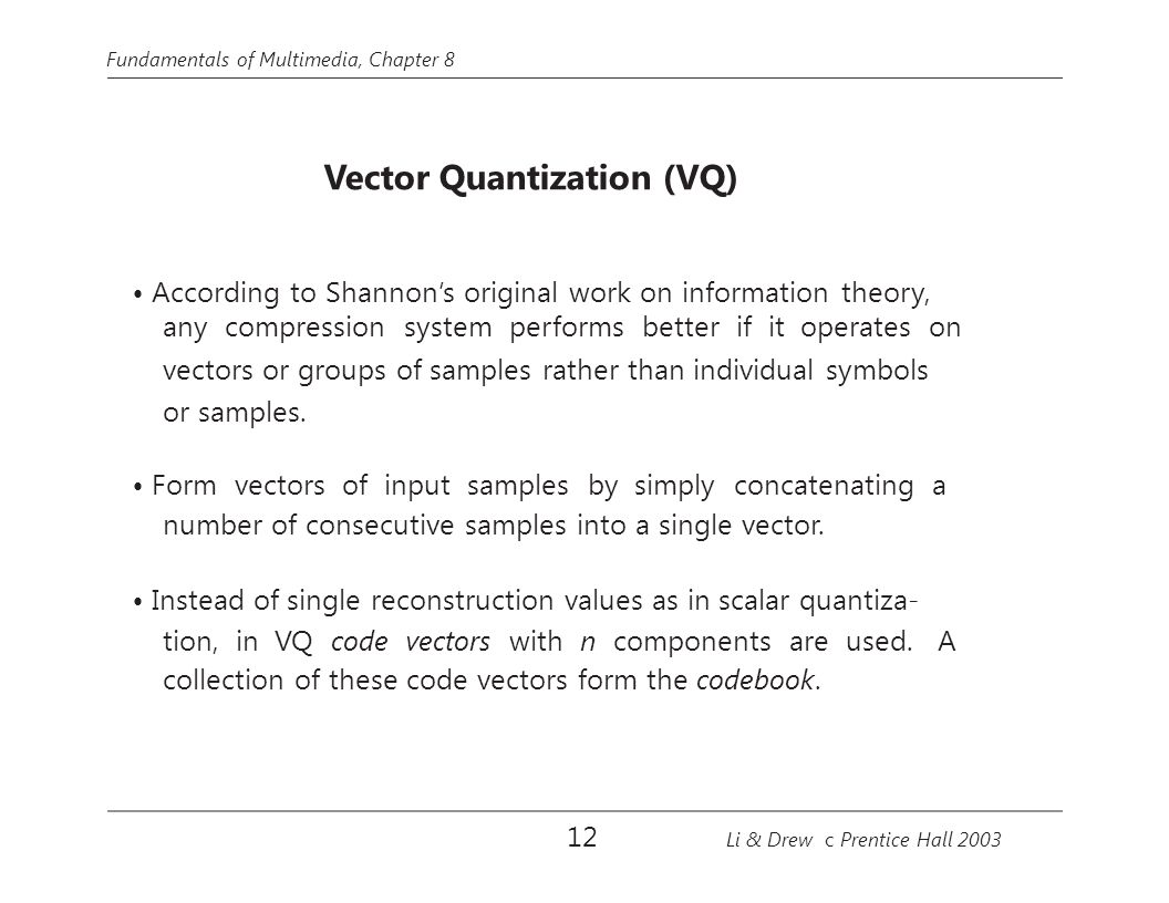 • According to Shannon's original work on information theory,