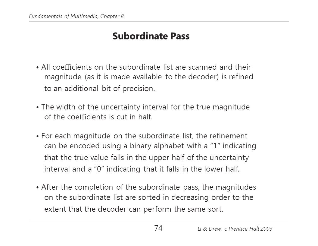 • All coefficients on the subordinate list are scanned and their