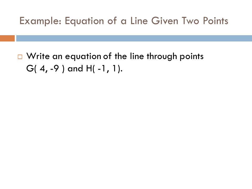 Example: Equation of a Line Given Two Points