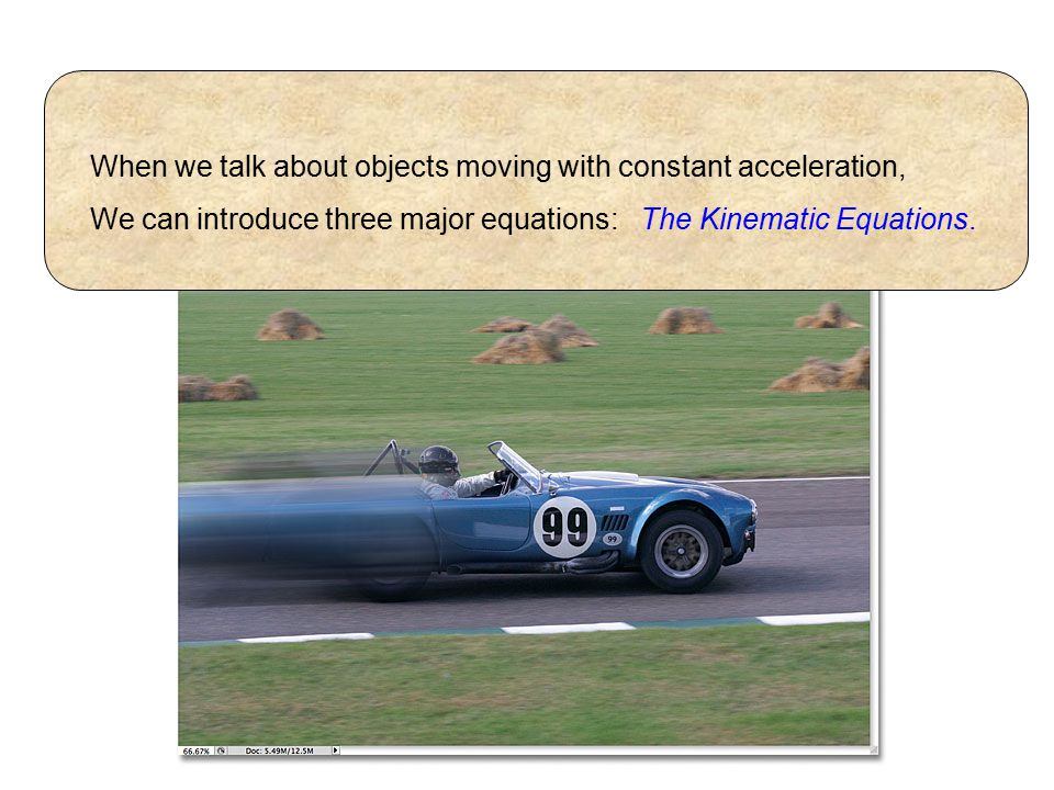 When we talk about objects moving with constant acceleration,