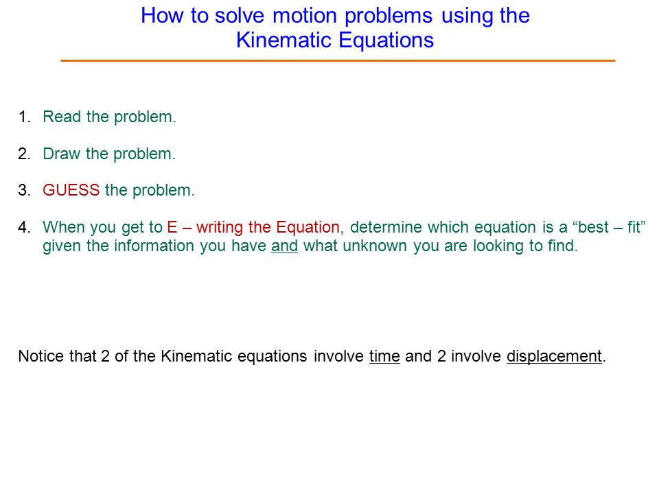 How to solve motion problems using the Kinematic Equations