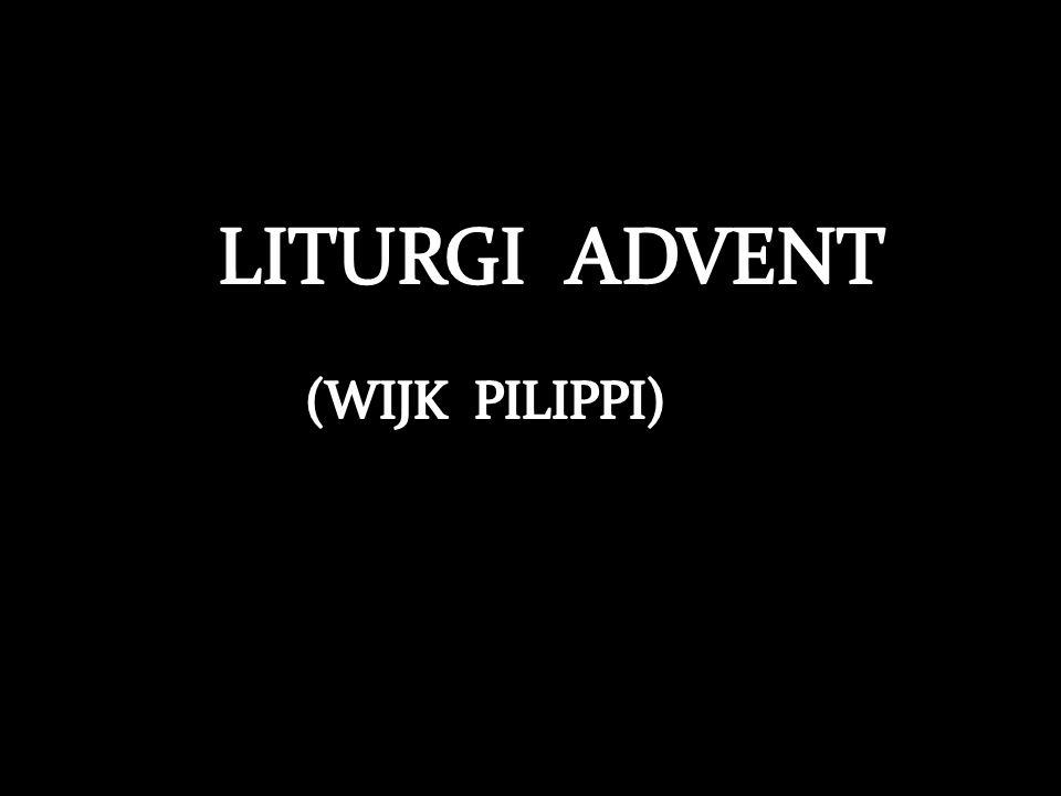 LITURGI ADVENT (WIJK PILIPPI)